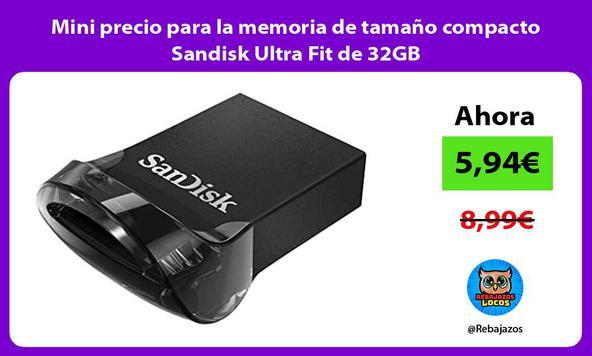 Mini precio para la memoria de tamaño compacto Sandisk Ultra Fit de 32GB