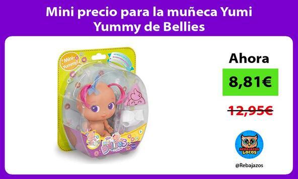 Mini precio para la muñeca Yumi Yummy de Bellies