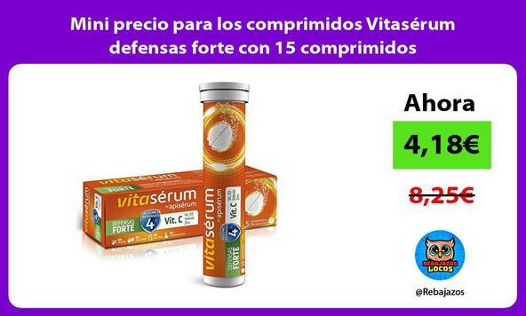 Mini precio para los comprimidos Vitasérum defensas forte con 15 comprimidos
