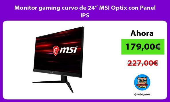 "Monitor gaming curvo de 24"" MSI Optix con Panel IPS"