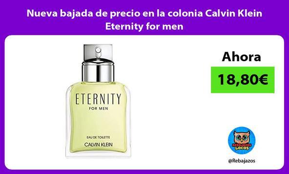Nueva bajada de precio en la colonia Calvin Klein Eternity for men