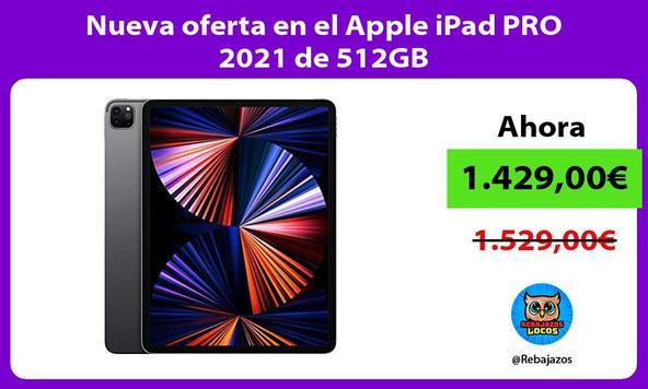Nueva oferta en el Apple iPad PRO 2021 de 512GB