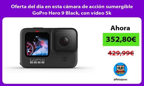 Oferta del día en esta cámara de acción sumergible GoPro Hero 9 Black, con vídeo 5k