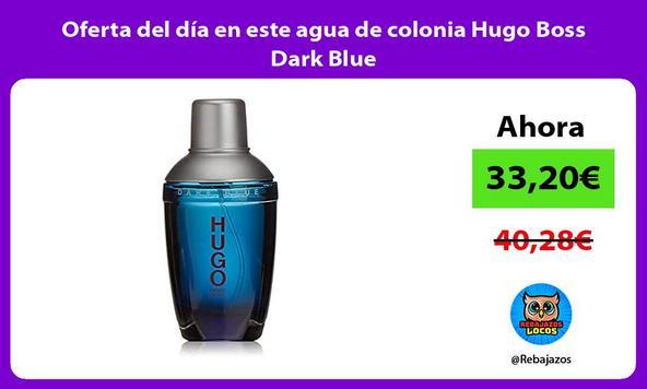 Oferta del día en este agua de colonia Hugo Boss Dark Blue