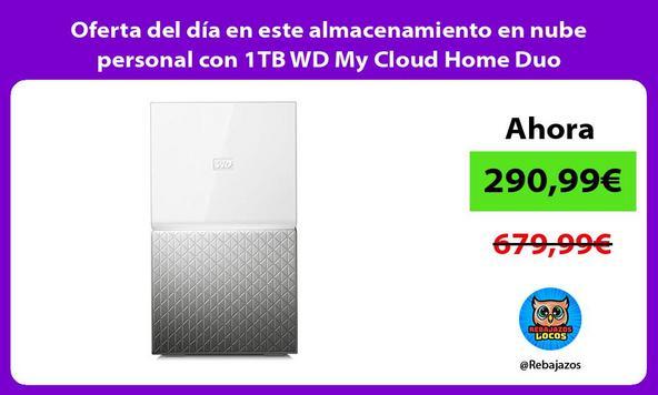 Oferta del día en este almacenamiento en nube personal con 1TB WD My Cloud Home Duo