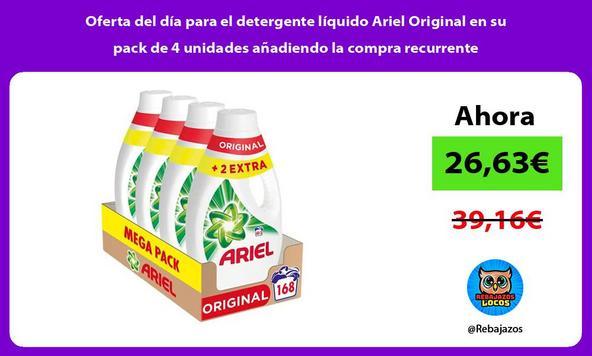 Oferta del día para el detergente líquido Ariel Original en su pack de 4 unidades añadiendo la compra recurrente