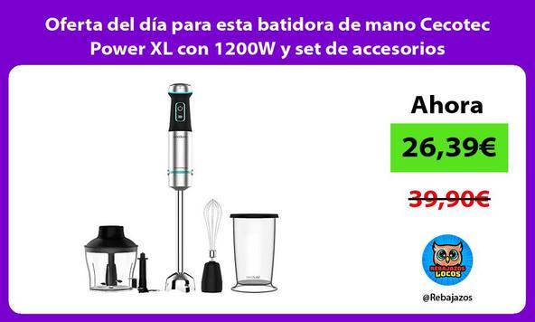 Oferta del día para esta batidora de mano Cecotec Power XL con 1200W y set de accesorios