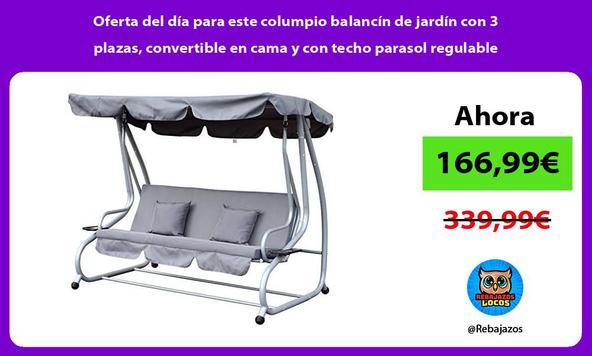 Oferta del día para este columpio balancín de jardín con 3 plazas, convertible en cama y con techo parasol regulable