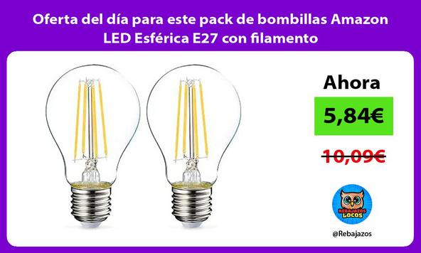 Oferta del día para este pack de bombillas Amazon LED Esférica E27 con filamento