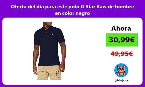 Oferta del día para este polo G Star Raw de hombre en color negro