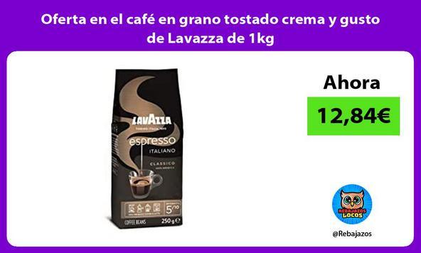 Oferta en el café en grano tostado crema y gusto de Lavazza de 1kg