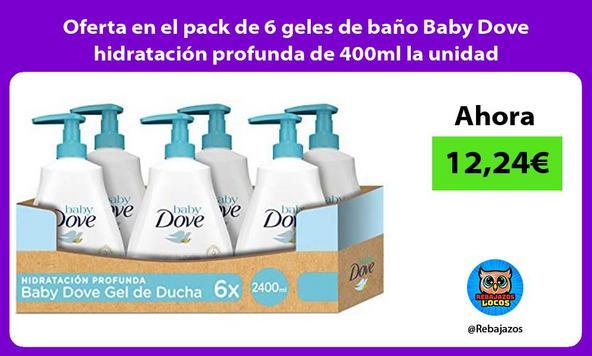 Oferta en el pack de 6 geles de baño Baby Dove hidratación profunda de 400ml la unidad