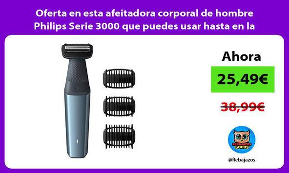 Oferta en esta afeitadora corporal de hombre Philips Serie 3000 que puedes usar hasta en la ducha