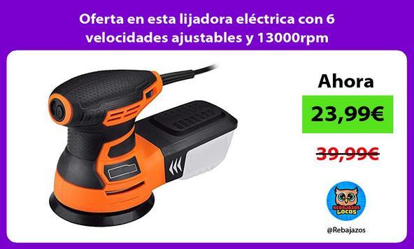 Oferta en esta lijadora eléctrica con 6 velocidades ajustables y 13000rpm