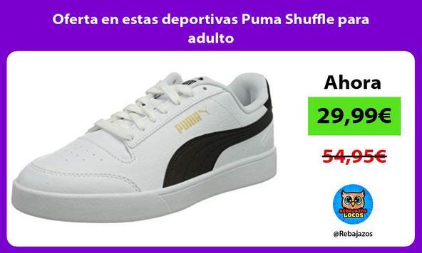 Oferta en estas deportivas Puma Shuffle para adulto