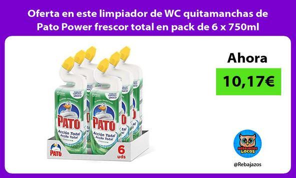 Oferta en este limpiador de WC quitamanchas de Pato Power frescor total en pack de 6 x 750ml