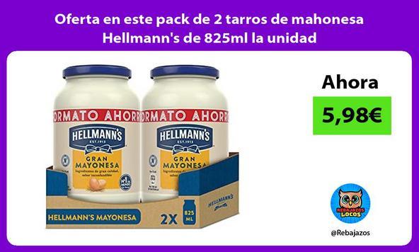 Oferta en este pack de 2 tarros de mahonesa Hellmann's de 825ml la unidad