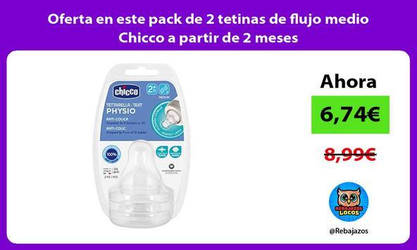 Oferta en este pack de 2 tetinas de flujo medio Chicco a partir de 2 meses