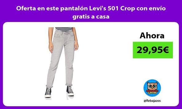 Oferta en este pantalón Levi's 501 Crop con envío gratis a casa