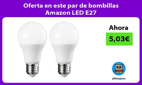 Oferta en este par de bombillas Amazon LED E27