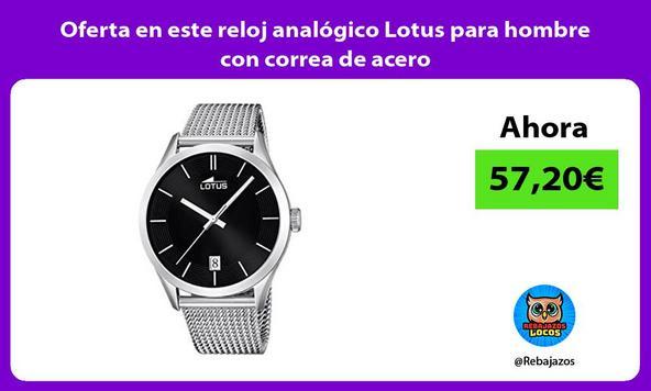 Oferta en este reloj analógico Lotus para hombre con correa de acero