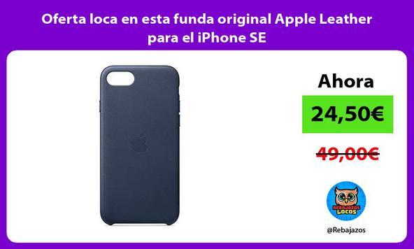 Oferta loca en esta funda original Apple Leather para el iPhone SE