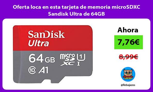 Oferta loca en esta tarjeta de memoria microSDXC Sandisk Ultra de 64GB