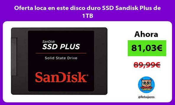 Oferta loca en este disco duro SSD Sandisk Plus de 1TB