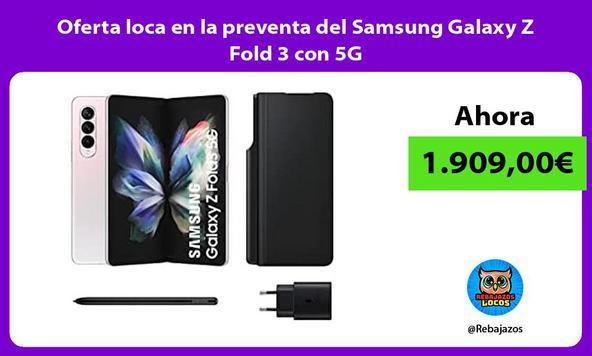 Oferta loca en la preventa del Samsung Galaxy Z Fold 3 con 5G