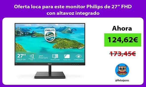 """Oferta loca para este monitor Philips de 27"""" FHD con altavoz integrado"""