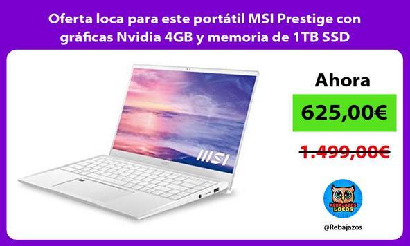 Oferta loca para este portátil MSI Prestige con gráficas Nvidia 4GB y memoria de 1TB SSD