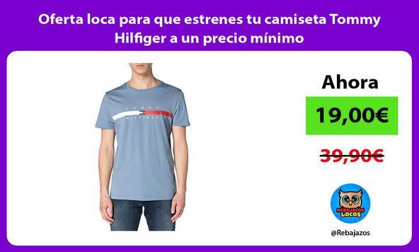 Oferta loca para que estrenes tu camiseta Tommy Hilfiger a un precio mínimo