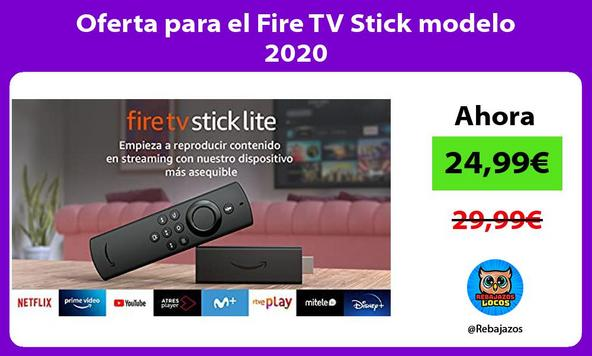 Oferta para el Fire TV Stick modelo 2020