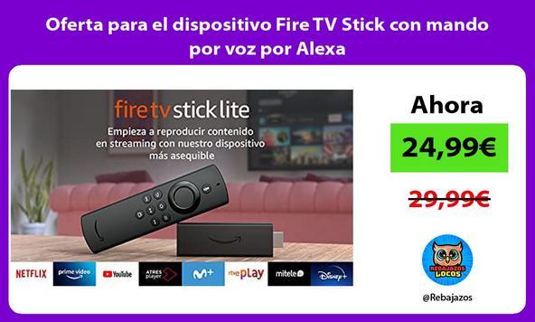 Oferta para el dispositivo Fire TV Stick con mando por voz por Alexa