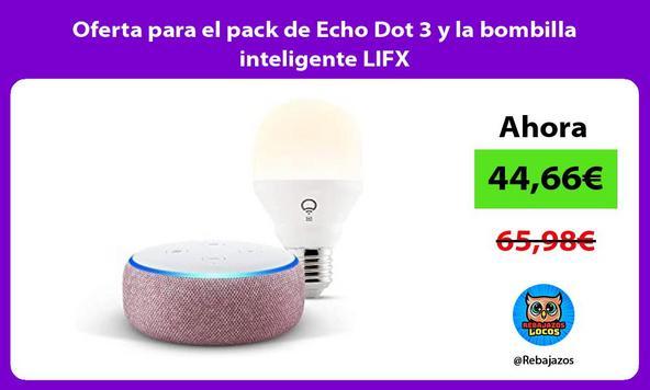 Oferta para el pack de Echo Dot 3 y la bombilla inteligente LIFX