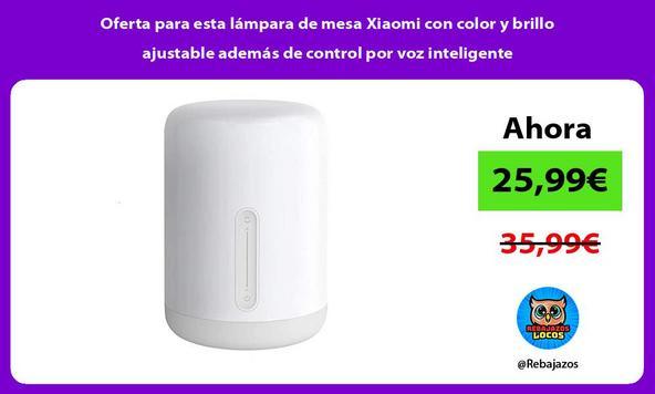 Oferta para esta lámpara de mesa Xiaomi con color y brillo ajustable además de control por voz inteligente