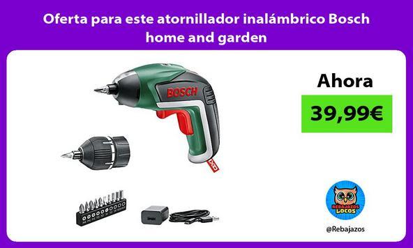 Oferta para este atornillador inalámbrico Bosch home and garden