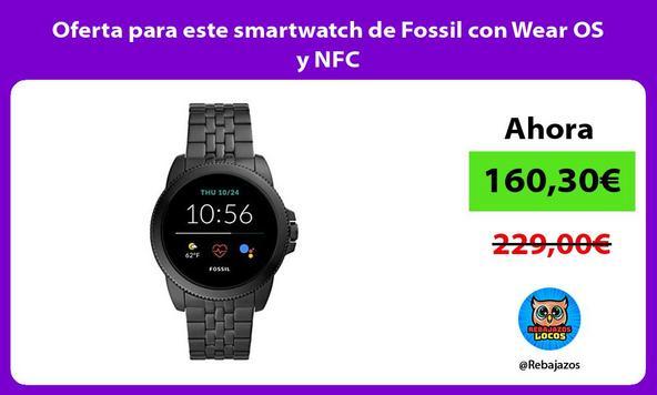 Oferta para este smartwatch de Fossil con Wear OS y NFC