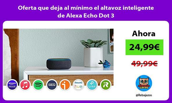 Oferta que deja al mínimo el altavoz inteligente de Alexa Echo Dot 3