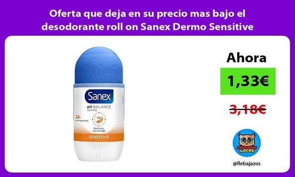 Oferta que deja en su precio mas bajo el desodorante roll on Sanex Dermo Sensitive