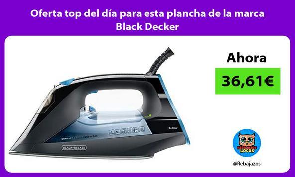 Oferta top del día para esta plancha de la marca Black Decker