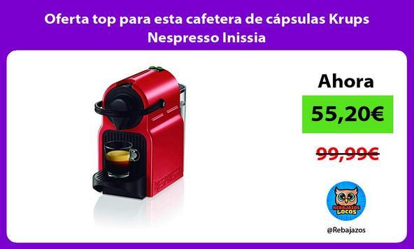 Oferta top para esta cafetera de cápsulas Krups Nespresso Inissia