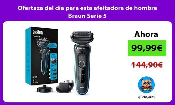 Ofertaza del día para esta afeitadora de hombre Braun Serie 5