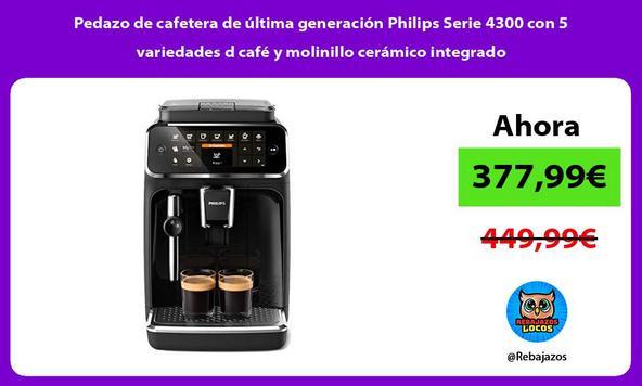 Pedazo de cafetera de última generación Philips Serie 4300 con 5 variedades d café y molinillo cerámico integrado
