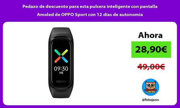 Pedazo de descuento para esta pulsera inteligente con pantalla Amoled de OPPO Sport con 12 días de autonomía