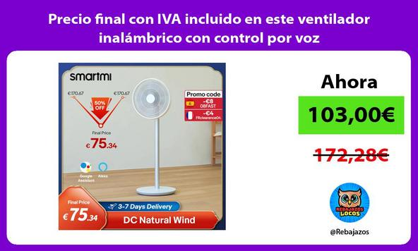 Precio final con IVA incluido en este ventilador inalámbrico con control por voz