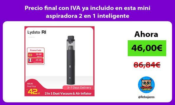 Precio final con IVA ya incluido en esta mini aspiradora 2 en 1 inteligente