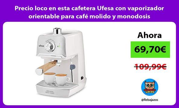 Precio loco en esta cafetera Ufesa con vaporizador orientable para café molido y monodosis