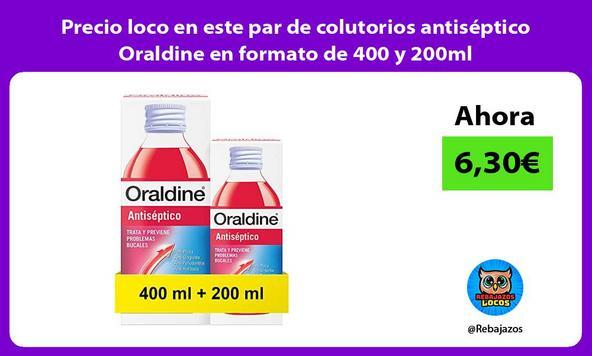 Precio loco en este par de colutorios antiséptico Oraldine en formato de 400 y 200ml