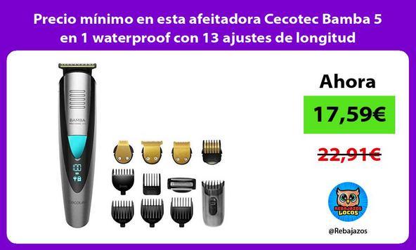 Precio mínimo en esta afeitadora Cecotec Bamba 5 en 1 waterproof con 13 ajustes de longitud